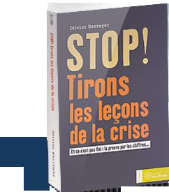 STOP ! Tirons les leçons de la crise par Olivier Berruyer