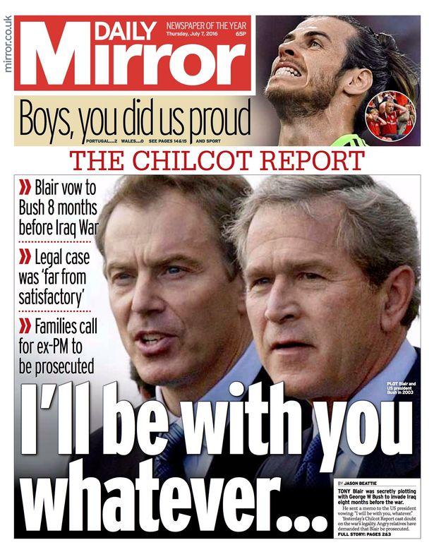 La première page du Daily Mirror au lendemain du rapport Chilcot montre George W Bush et Tony Blair avec le titre : Je serai avec vous quoi qu'il arrive.