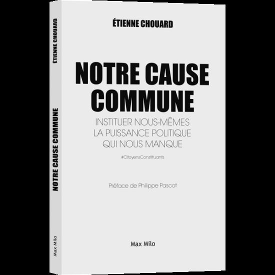 [RussEurope-en-Exil] A propos du livre d'Etienne Chouard, «Notre Cause Commune», par Jacques Sapir